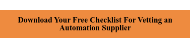 Download Your Free Checklist For Vetting an  Automation Supplier